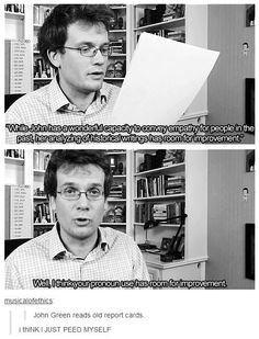 FunnyAnd offers the best funny pictures, memes, comics, quotes, jokes like - John Green hahaha My Tumblr, Tumblr Funny, Funny Memes, Hilarious, Jokes, Jhon Green, Fangirl, John Green Books, John Green Quotes