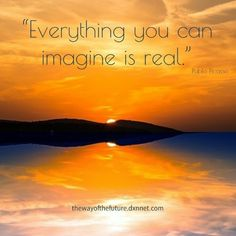 Everything you can imagine is real. Work From Home Moms, Pablo Picasso, Daily Quotes, Success Quotes, Everything, Canning, Motivation, Coffee, Business