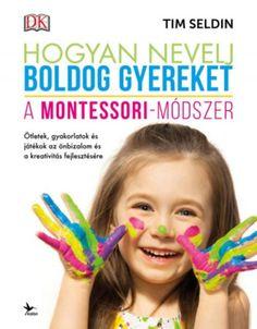 Hogyan neveljünk boldog gyereket? Szerintem ez a kérdés minden szülőt foglalkoztatja. Tim Seldin a Montessori Alapítvány elnökeként hiteles ír arról könyvében, hogy a Montessori-módszer lehet a válasz a kérdésünkre. A Hogyan nevelj boldog gyereket című könyv kifejezetten szülőknek szól, mivel az egész komlex Montessori-módszerből azokat az részeket emeli ki, amiket otthon is megtudunk valósítani. Books, Montessori, Products, Planners, Libros, Book, Book Illustrations, Gadget, Libri
