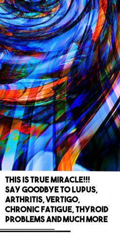 This is True Miracle! Say Goodbye To Lupus, Arthritis, Vertigo, Chronic Fatigue, Thyroid Problems and Much More – Health Awareness Media Chronic Fatigue, Chronic Illness, Thyroid Problems, Rheumatoid Arthritis, Natural Solutions, Vertigo, So True, Fibromyalgia, Health Remedies