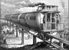 This elevated railway isn't Steampunk fiction. A short demonstration line was actually built and ran for five years!