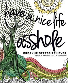 Have a Nice Life Asshole: Breakup Stress Reliever Adult Coloring Book de Creative Collective http://www.amazon.fr/dp/1523949295/ref=cm_sw_r_pi_dp_7xt.wb0MS7WGK