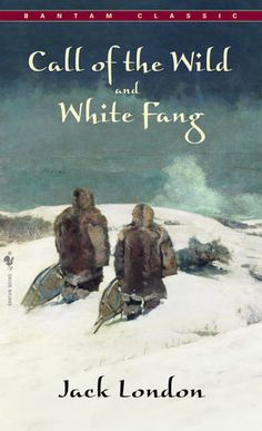 Bantam Classics: The Call of the Wild and White Fang by Jack London Paperback, Reprint) for sale online