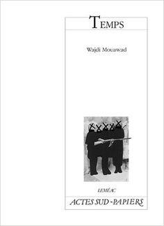 Temps / Wajdi Mouawad - Montréal : Leméac ; Arles : Actes Sud, 2012