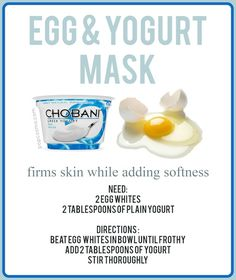 EGG & YOGURT MASK 1. Apply mask to face and leave on for 2-5 minutes.  2. Rinse off with warm water, followed by a warm washcloth.