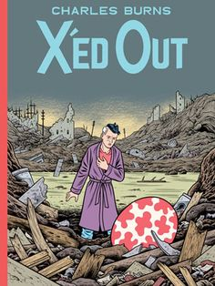 Love graphic novels and Charles Burns in particular. Xed Out is strange dreamy story and a hommage to Hergé. If it makes you curious, start with his most known title 'Black Hole'. Romance Comics, Book Club Books, My Books, Burns, Strip, Great Stories, A Comics, Image Comics, Comic Covers