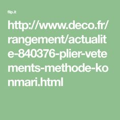 http://www.deco.fr/rangement/actualite-840376-plier-vetements-methode-konmari.html