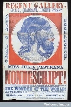 """Julia Pastrana, """"the nondescript"""", advertised for exhibition of the famous bearded Lady.  Coloured Woodcut and Text By: Regent Gallery (Regent Street, London, England) c. 1860s"""
