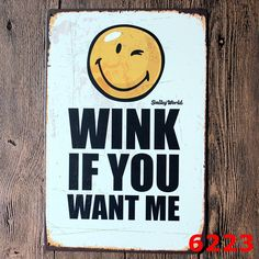 Smiley World Wink if you Want me Smile if you Like Me Keep Calm and Keep Smiling Happiness is Good New York Smile Retro Wall Art Signs  Resellers welcome. Subcribe to our mailing list for updates on new items.  Promote our products and earn same day commissions: spree.to/?u=14mq