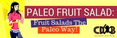 Paleo fruit salad should be a staple on your weekly Paleo diet to keep your Paleo sugar cravings at bay.