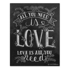 All You Need is Love Chalkboard Art Print by Lily & Val