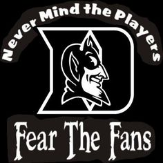 New Custom Screen Printed Tshirt Never Mind The Players Fear Fans Duke University Small - 4XL Free S