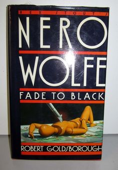 A Nero Wolfe Mystery. This fifth of Goldborough& modern continuations of Rex Stout& Nero Wolfe mysteries is a bit above average for the series and a decent mystery that I hadn& already guessed the killer by page Rex Stout, John Bunyan, Tom Wolfe, Fade To Black, Mystery, Dj, Modern, Ebay, Trendy Tree