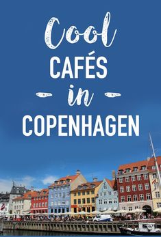 Cool cafés in Copenhagen