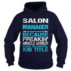 SALON MANAGER Because FREAKIN Miracle Worker Isn't An Official Job Title T Shirts, Hoodies, Sweatshirts. CHECK PRICE ==► https://www.sunfrog.com/LifeStyle/SALON-MANAGER-FREAKIN-Navy-Blue-Hoodie.html?41382