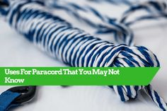 50 Uses For Paracord That You May Not Know | DISASTER Recovery Manager