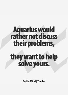 Basically. Though series of traumatic events may make me vent to the ear closest to my heart...♒