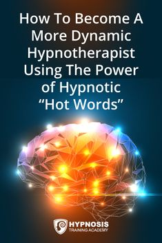 """How To Become A More Dynamic Hypnotherapist Using The Power of Hypnotic """"Hot Words"""" Mentalist Tricks, Critical Mind, Training Academy, Work Colleague, Mind Over Matter, Hypnotherapy, Powerful Words, Chakras, Self Improvement"""