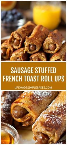 Sausage Stuffed French Toast Roll Ups - Life Made Simple - These sausage stuffe. - Sausage Stuffed French Toast Roll Ups – Life Made Simple – These sausage stuffed french toast - French Toast Roll Ups, Best French Toast, French Toast Sticks, French Toast Sandwich, Cinnamon Roll French Toast, French Toast Muffins, Sausage Breakfast, Breakfast Recipes, Recipes With Breakfast Sausage Links