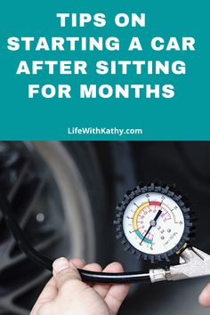 Tips On Starting a Car After Sitting for Months - Life With Kathy Car Repair Service, Technology Articles, What You Can Do, Helpful Hints, Life Hacks, Tips, Blog, Random, Awesome