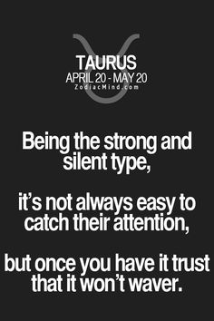 Being the strong and silent type, it's not always easy to catch their attention, but once you have it trust that it won't waver