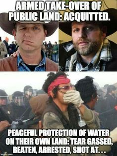Unarmed Native Americans fighting for Clean Water vs Armed Tax Dodging White Land Thieves