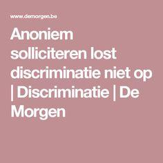 Anoniem solliciteren lost discriminatie niet op   Discriminatie   De Morgen