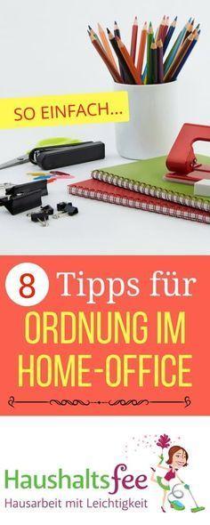 Hast du auch einen Heimarbeitsplatz? Hier sind Tipps zur besseren Organisation. Ordnung im Home Office – 8 Tipps für eine bessere Struktur   Haushaltsfee.org