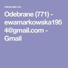 Odebrane (771) - ewamarkowska1954@gmail.com - Gmail