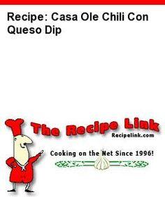 Recipe(tried): Casa Ole Chili Con Queso Dip - Recipelink.com