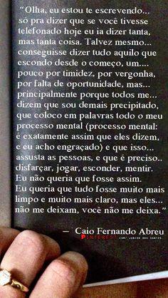 — Caio Fernando Abreu https://br.pinterest.com/dossantos0445/o-melhor-de-mim/