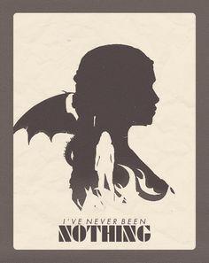 """""""I've never been nothing -Daenerys Targaryen"""