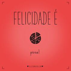 PIZZA! | felicidade, comida, feliz, fim de semana, sábado, domingo, weekend, food, happy, happiness |