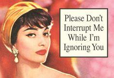 Please don't interrupt me - Vintage retro funny quote