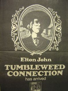 """Tumbleweed Connection - I had this poster up on my wall as a teen. The pre-cursor to the more widely acclaimed """"Madman Across the Water,"""" this album is much earthier with songs like 'Amoreena,' 'Country Comfort,' 'Where to Now St. Peter' and 'Burn Down the Mission,' and is arguably Elton John's and Bernie Taupin's first tour-de-force. (Many people don't know the song 'Madman Across the Water' was recorded for this album but saved to start a whole new album.) What a talent in his early…"""
