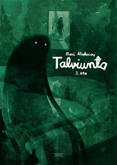 Talviunta 3. osa | Asema 2014 | 32 sivua | B5 | nidottu   ISBN 978-952-5909-17-3  In Finnish, includes English subtitles.