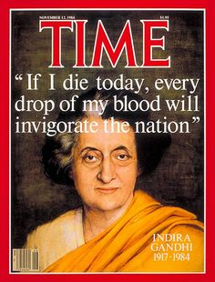 Cover of Time magazine - Indira Gandhi, November 1984 Indira Gandhi Quotes, Indira Ghandi, Time Magazine, Magazine Covers, Great Women, Amazing Women, Amazing People, Two Kinds Of People, If I Die