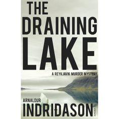 Arnaldur Indridason - The Draining Lake (Reykjavik Murder Mysteries Book 4)