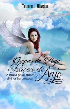 """Read """"Toques de Anjo - Traços de Anjo - Em breve:"""" #wattpad #romance"""