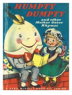 TRADITIONAL: Humpty Dumpty is an English nursery rhyme that is a very popular piece of traditional literature. This could be used for children in Preschool to first grade. The children could read the story and then possibly come up with an alternative ending in a unit on problem solving. This book also includes other mother goose stories. These can be used for rhyming activities and poetry units as well.
