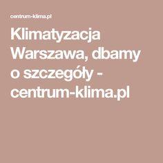 Klimatyzacja Warszawa, dbamy o szczegóły - centrum-klima.pl