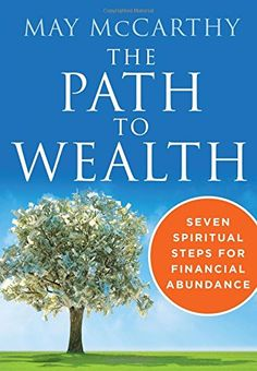 The Path to Wealth: Seven Spiritual Steps for Financial Abundance by May McCarthy http://www.amazon.com/dp/1938289412/ref=cm_sw_r_pi_dp_FnL8vb0RNHDA9