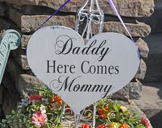 Daddy here comes Mommy Wedding sign Flower Girl Ring Bearer 11x14. $39.95, via Etsy.  Diy it!!