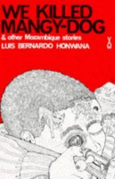We Killed Mangy-dog (African Writers Series) by L.B. Honwana