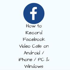How to Record Facebook Video Calls on Android / iPhone / PC & Windows