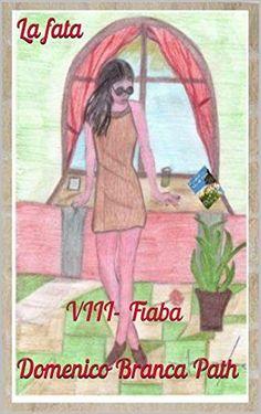 La fata: VIII- Fiaba (Italian Edition) Domenico Branca       Path, http://www.amazon.co.jp/dp/B00MRHG6KW/ref=cm_sw_r_pi_dp_6OG3vb128SMYH