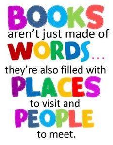 I love to read and books can take us to unimaginable places.  Reading gives us a break from reality.