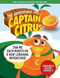 Activities and Lesson Plans    The Adventures of Captain Citrus is a multi-part educational program designed especially for Florida second graders. New teaching kits are produced throughout each school year, so keep checking this website for more Captain Citrus learning adventures.  On this page you will find the activities and lesson plans from current and past installments of The Adventures of Captain Citrus. Scroll down and click the pictures to download these free teaching resources.