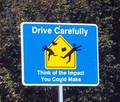 funny+road+signs | Funny Traffic Sign; blue, drive slowly, funny, humor, pedestrian ...