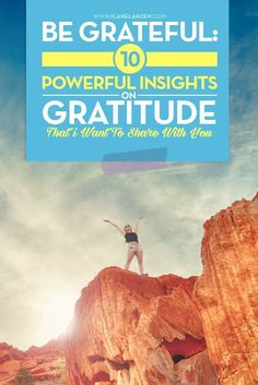 Be Grateful: 10 Powerful Insights On Gratitude That I Want To Share With You Gratitude Quotes, Attitude Of Gratitude, Finding Motivation, Practice Gratitude, Best Blogs, Now And Forever, Personal Development, Grateful, Insight